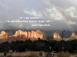 RAINBOW Sedona 1 Dec 2013 pamela quote