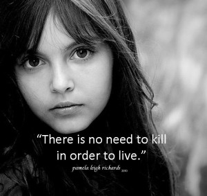Pamela quote no need to kill in order to live 2010