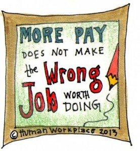 More pay does not make the wrong job worth doing